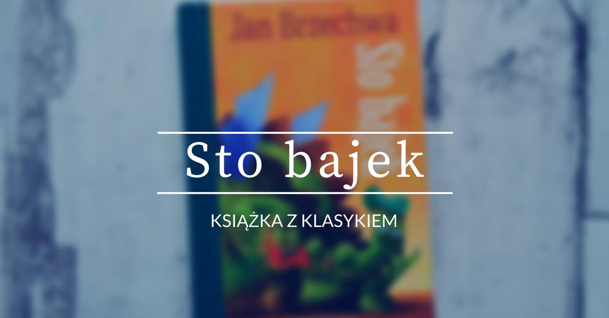 Książka Z Klasykiem Sto Bajek Jan Brzechwa Dżin Z Tomikiem