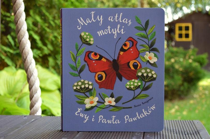 Mały atlas motyli Ewy iPawła Pawlaków