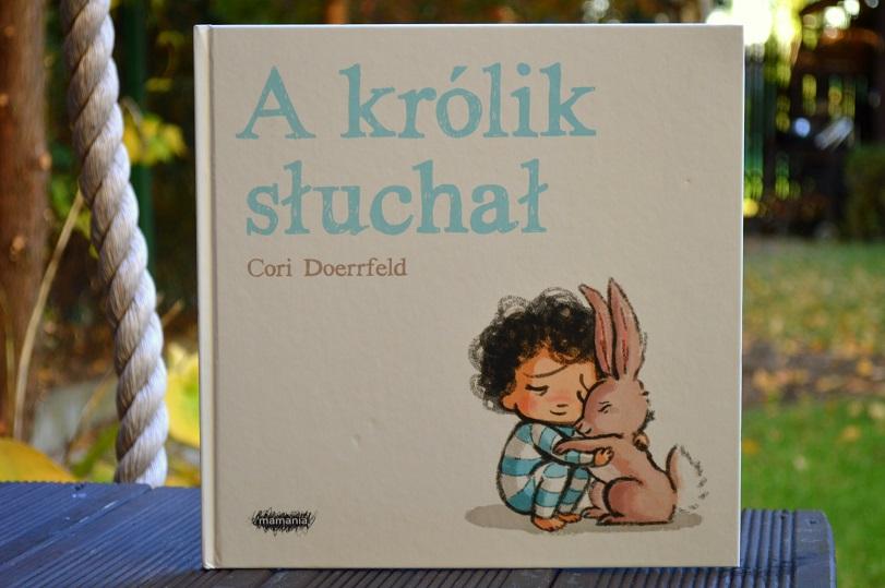 A królik słuchał Cori Doerrfeld Mamania