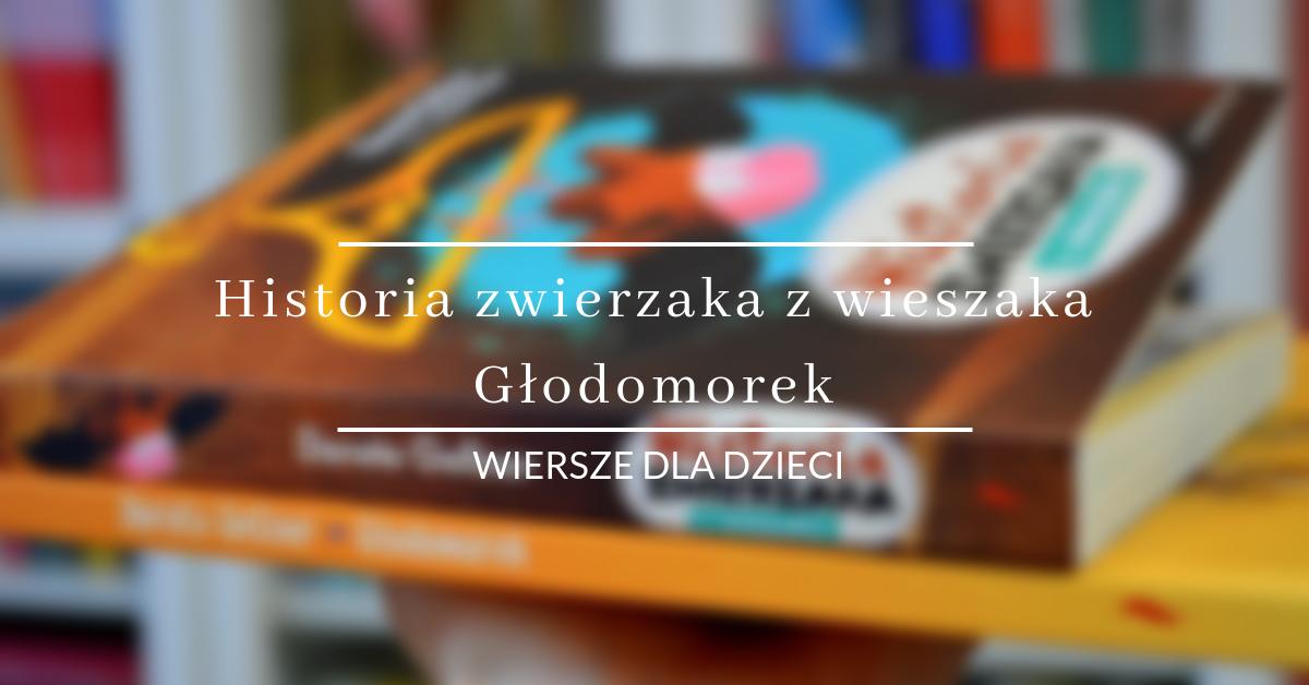 Wiersze Dla Dzieci Głodomorek Dorota Gellner Il Piotr